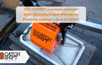 Catchshift z nowym centrum dystrybucyjnym w Warszawie. Wynajem z dostawą możliwą z dnia na dzień!